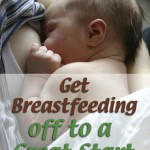 Get Breastfeeding off to a Good Start