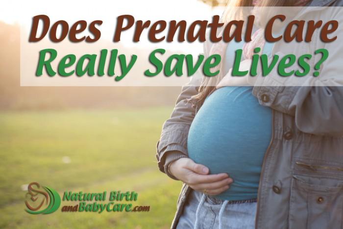 Does Prenatal Care Save Lives?